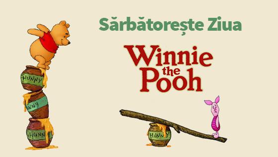 Sarbatoreste azi Ziua Winnie the Pooh